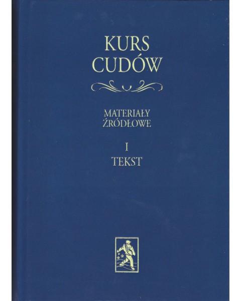 Kurs cudów - Materiały źródłowe. Tom I. Tekst